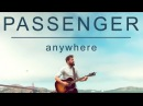 Passenger   Anywhere (Official Video)