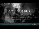 Dol Guldur: A 1:30 Scale Collection