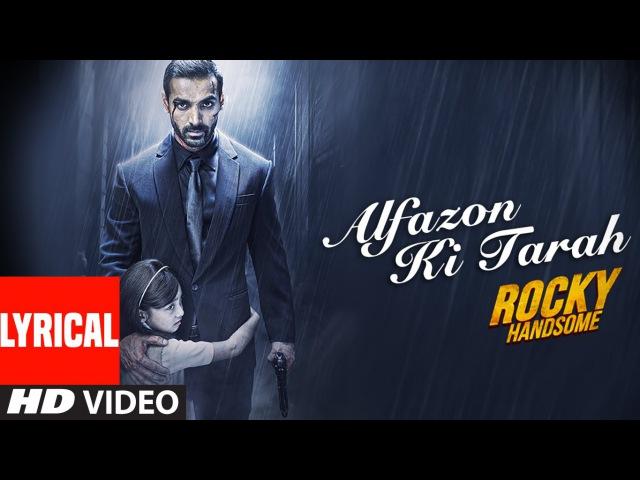 Alfazon Ki Tarah Lyrical Video Song | ROCKY HANDSOME | John Abraham, Shruti Haasan | Ankit Tiwari