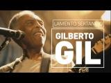 Gilberto Gil - Lamento sertanejo - DVD F