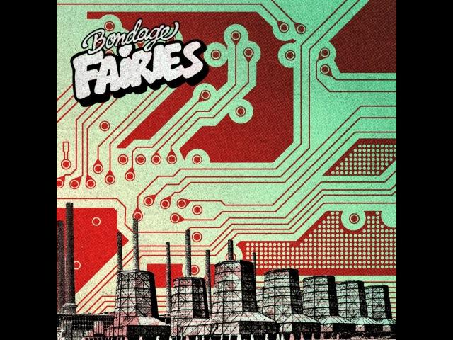 Bondage Fairies - Bondage Fairies (Audiolith) [Full Album]