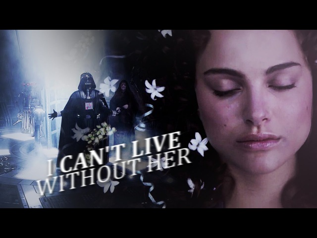 Anakin Padme | I can't live without her