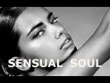 SENSUAL SOUL - ROMANTIC EROTIC MUSIC LOUNGE- 3HOURS COMPILATION❀ ,SEX MUSIC ,SEX MUSIC #MUSIC