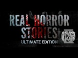 Real Horror Stories Ultimate Edition - (Кликодрочер)