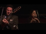 Anat Cohen and John Pizzarelli - I Wanna Be Around