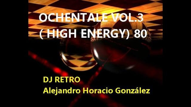 OCHENTALE VOL 3 (High Energy) 80 Dj Retro A.H.G