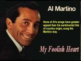 Al Martino - My Foolish Heart
