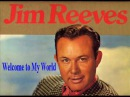 Jim Reeves Welcome To My World