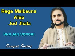 Raga Malkauns Alap Jod Jhala | Bhajan Sopori | Sangeet Sartaj - Bhajan Sopori