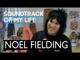 Noel Fielding's Soundtrack Of My Life The Mighty Boosh Man On Adam Ant, Pink Floyd And Dressing Up