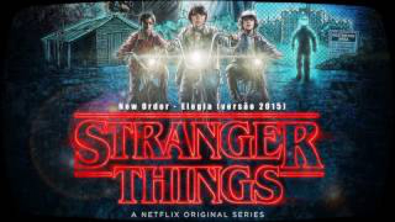 New Order - Elegia (Stranger Things Soundtrack)