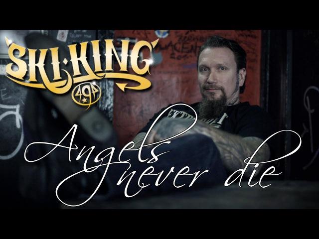 Ski King - Angels Never Die (SR)