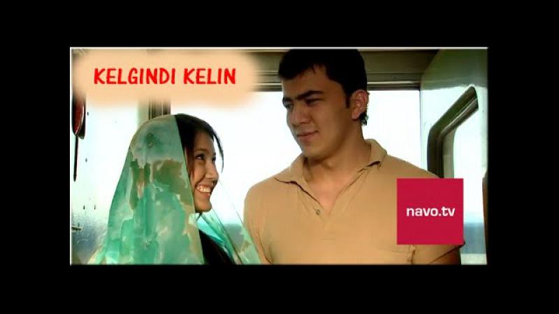 Kelgindi kelin (o'zbek film)   Келгинди келин (узбекфильм)