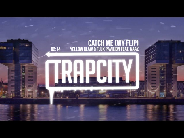 Yellow Claw Flux Pavilion - Catch Me (WY Flip)