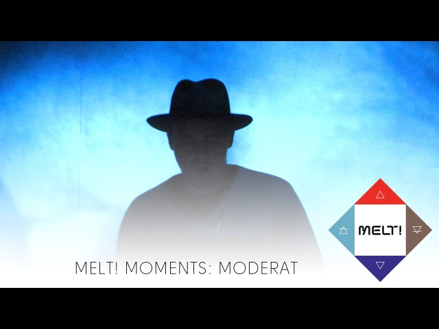 Melt! Moments Moderat »A New Error«