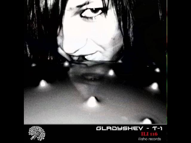Gladyshev: T-1 (Original Mix)
