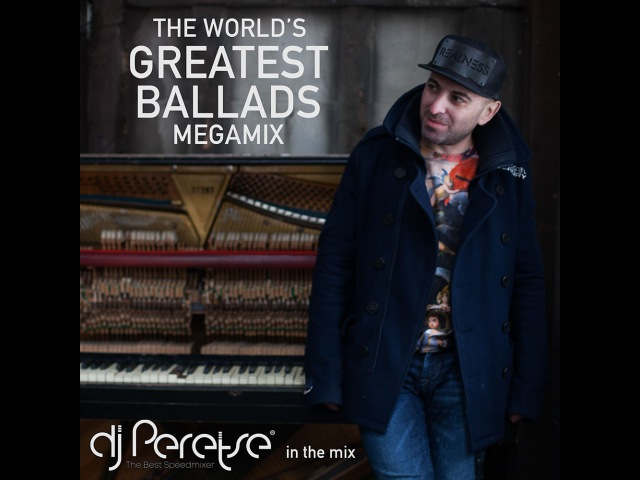 DJ Peretse - The Worlds Greatest Ballads Megamix (vol. 1)