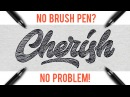 Hand Lettering Tutorial for Beginners   No Brush Pen? No Problem!