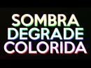 [TUTORIAL DORGAS] Como fazer SOMBRA COLORIDA DEGRADE - AFTER EFFECTS PHOTOSHOP
