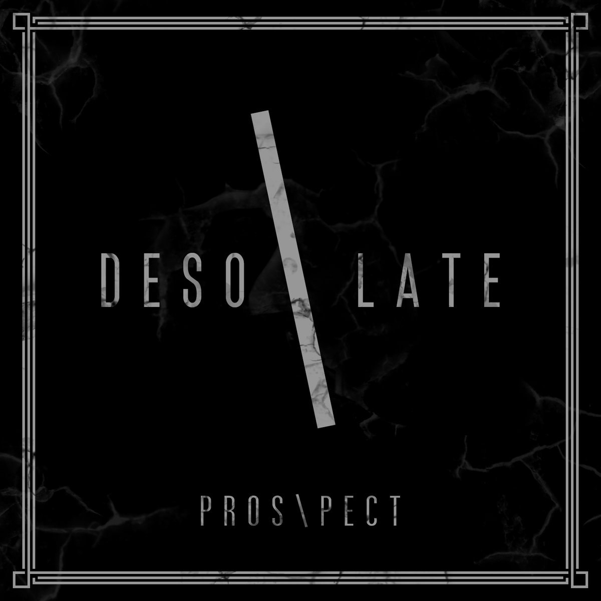 PROS\PECT - Desolate [single] (2016)