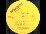 Z Factor - I Like To Do It In Fast Cars(SFX Version) 1983