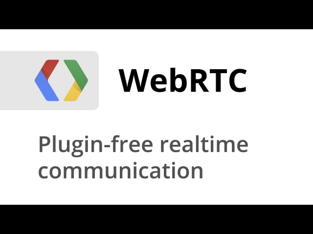 Real-time communication with WebRTC Google IO 2013