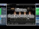 BIAS Amp - Classic Death Metal Guitar Tone