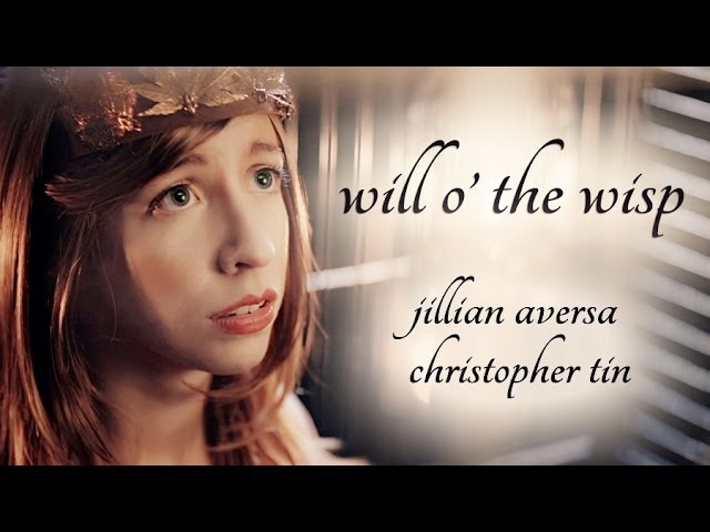 Will o' the Wisp by Jillian Aversa Christopher Tin (Music Video)