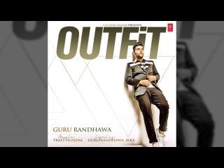 Guru Randhawa: Outfit Full Song (AUDIO) | Preet Hundal | Latest Punjabi Song 2015