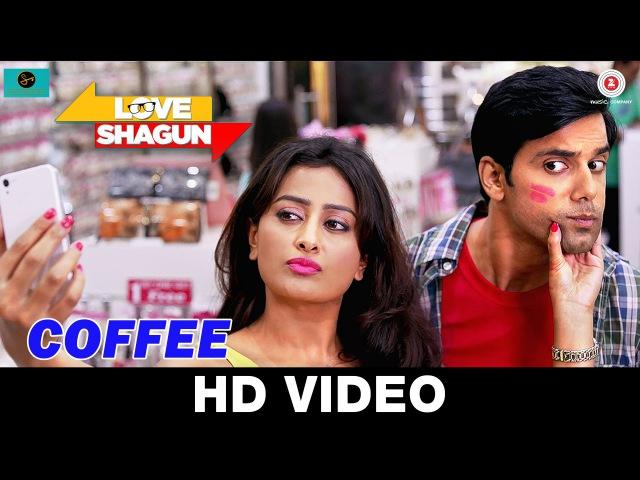 Coffee Love Shagun Siddharth Amit Bhavsar Keka Ghoshal l Anuj Sachdeva Nidhi Subbaiah