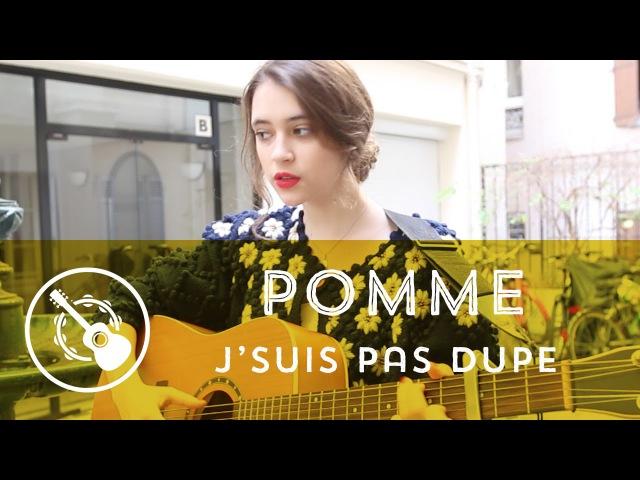 Pomme - J'suis pas dupe (Acoustic version)