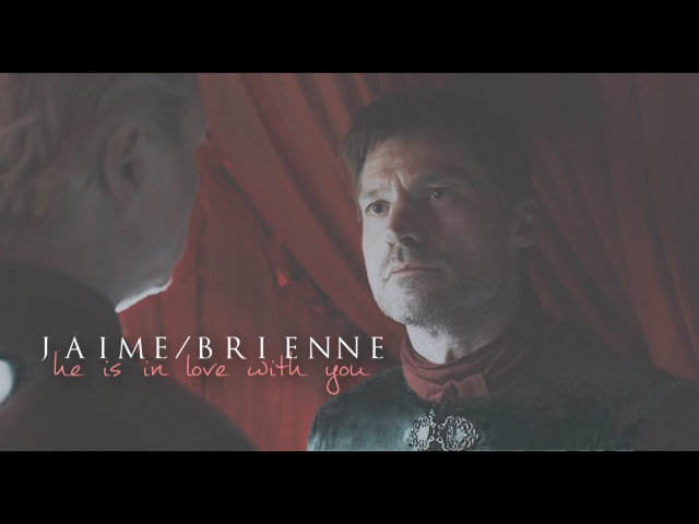 [GoT] Jaime Brienne » He is in love with you