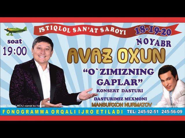 Avaz Oxun - O'zimizni gaplar nomli konsert dasturi 2015