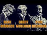 Dave Brubeck Trio feat. Gerry Mulligan &amp Paul Desmond - Berliner Jazztage 1972