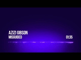Azizi Gibson - Misguided (Prod. Kåm nd¡)