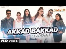 Akkad Bakkad Video Song Sanam Re Ft Badshah Neha Pulkit Yami Divya Urvashi