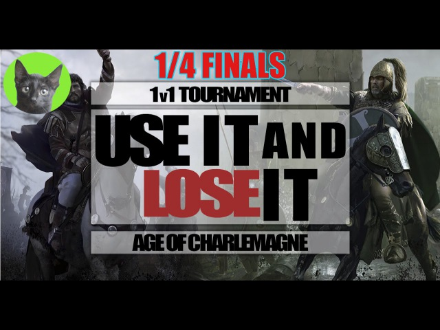 Total War Attila-Age of Charlemagne-Use It and Lose It-1/4 finals 3-Patronus/VM vs Marcos/TWI