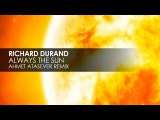 Richard Durand - Always The Sun (Ahmet Atasever Remix)