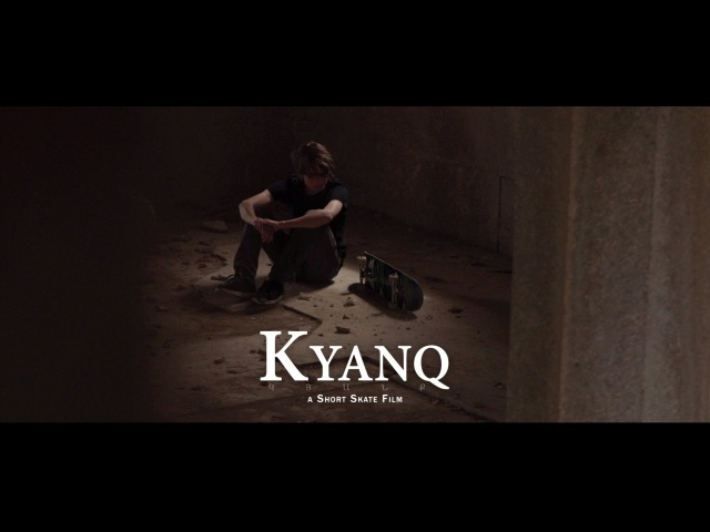 Kyanq a Short Skate Film