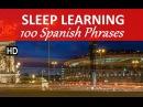 Learn Spanish ★ Sleep Learning ★ 100 Spanish Phrases, Binaural Beats, 3 Hour.