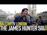 THE JAMES HUNTER SIX - BABY (HOLD ON)! (BalconyTV)