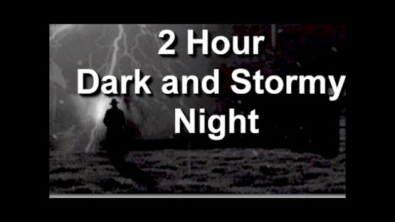 Dark and Stormy Night 2 Hour Haunting Thunderstorm Sound