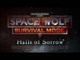 Warhammer 40,000: Space Wolf - Survival Mode Trailer