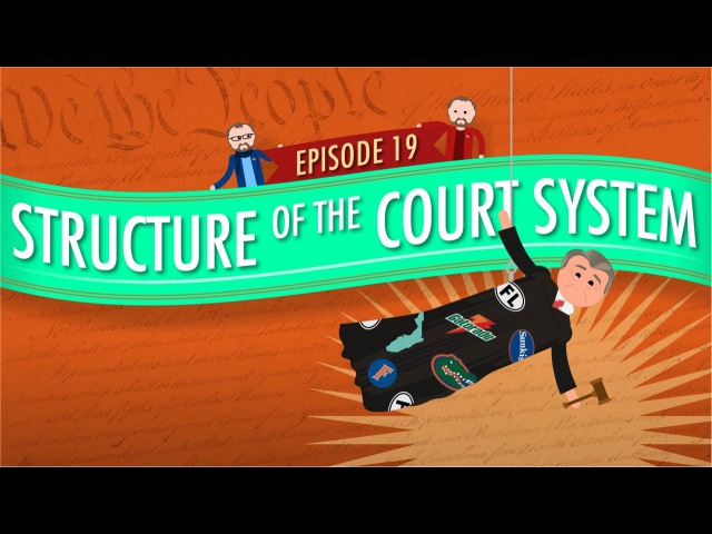 Structure of the Court System: Crash Course Government and Politics 19