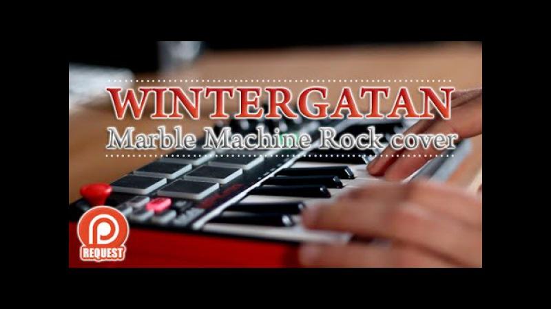 Wintergatan - Marble Machine Rock Cover