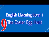 English Listening Level 1 - Lesson 9 - The Easter Egg Hunt