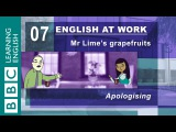 Saying you're sorry - 07 - English at Work shows you how to apologise