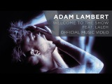 Adam Lambert - Welcome to the Show feat. Laleh Official Music Video