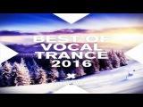Best Vocal Trance Music 2016 MEGA MIX !!!