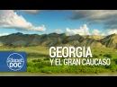 Documental Completo Georgia y el gran Cáucaso